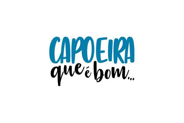 Capoeira Que é Bom